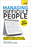 Managing Difficult People in a Week: Teach Yourself (English Edition)