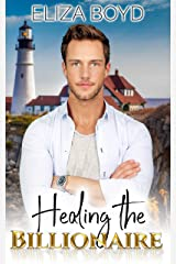 Healing the Billionaire (Sweet Billionaire Romance Book 2) Kindle Edition
