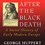 After the Black Death: A Social History of Early Modern Europe: Interdisciplinary Studies in History