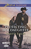 Protecting Her Daughter: A Thrilling and Inspirational Novel (Wrangler's Corner)