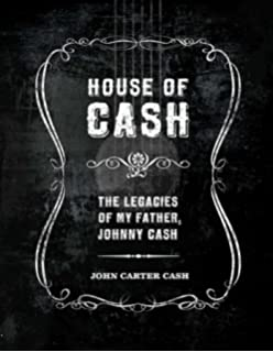 size 40 5b892 69cfe House of Cash  The Legacies of My Father, Johnny Cash