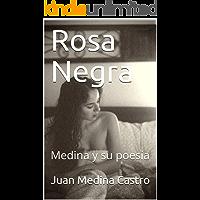 Rosa Negra: Medina y su poesía