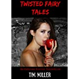 Twisted Fairy Tales: An Extreme Horror Collection