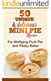 Mini Pies - Unique and Delious Recipes for Wolfgang Puck Pie Maker