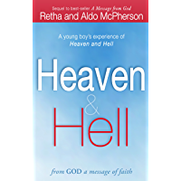 Heaven & Hell: From God a Message of Faith: A Young Boy's Experience of Heaven and Hell