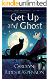 Get Up and Ghost: A Chantilly Adair Paranormal Cozy Mystery (The Chantilly Adair Paranormal Cozy Mystery Series Book 1)