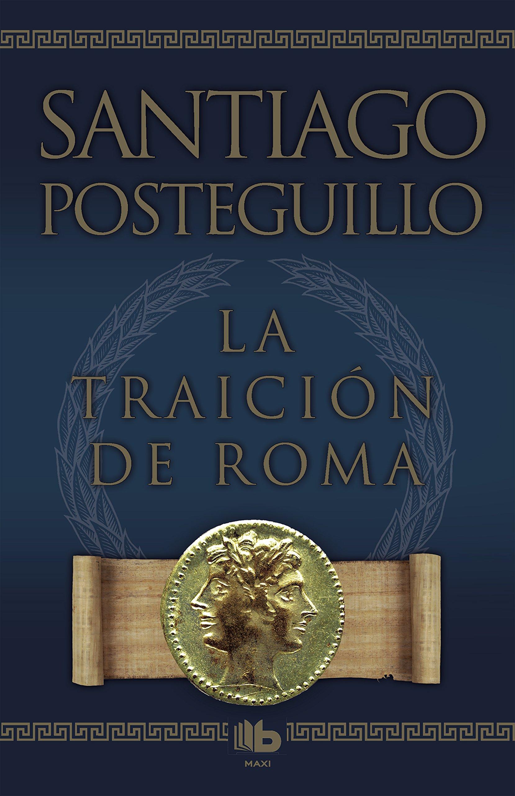 mejores libros de Santiago Posteguillo - La Traición de Roma