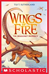 Wings of Fire Book One: The Dragonet Prophecy Kindle Edition