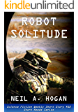 Robot Solitude: Science Fiction Weekly Short Story #10: Short Reads Series
