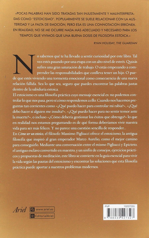 Cómo Ser Un Estoico Utilizar La Filosofía Antigua Para Vivir Una Vida Moderna Ariel Amazon Es Pigliucci Massimo García Lorenzana Francisco Libros