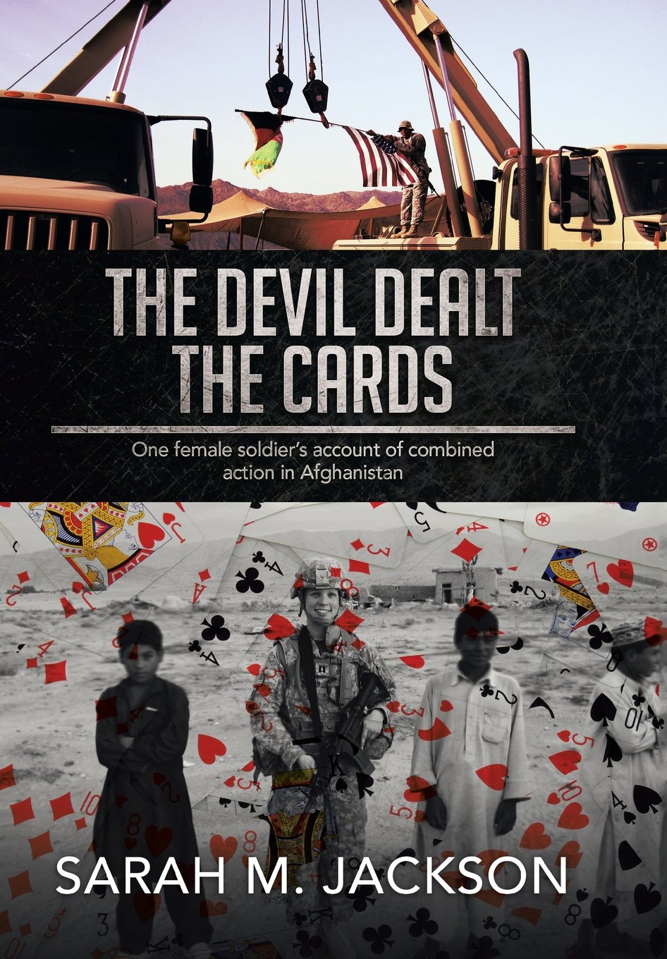 Read Online The Devil Dealt The Cards: One female soldier's account of combined action in Afghanistan pdf