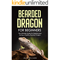Bearded Dragon for Beginners: The Ultimate Guide for Keeping and Caring a Healthy Bearded Dragon