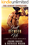 Just Between Us: A BBW Western Romance (The Cowboy Connection Book 2)