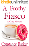 A Frothy Fiasco (Sweet Home Mystery Series Book 3) (English Edition)