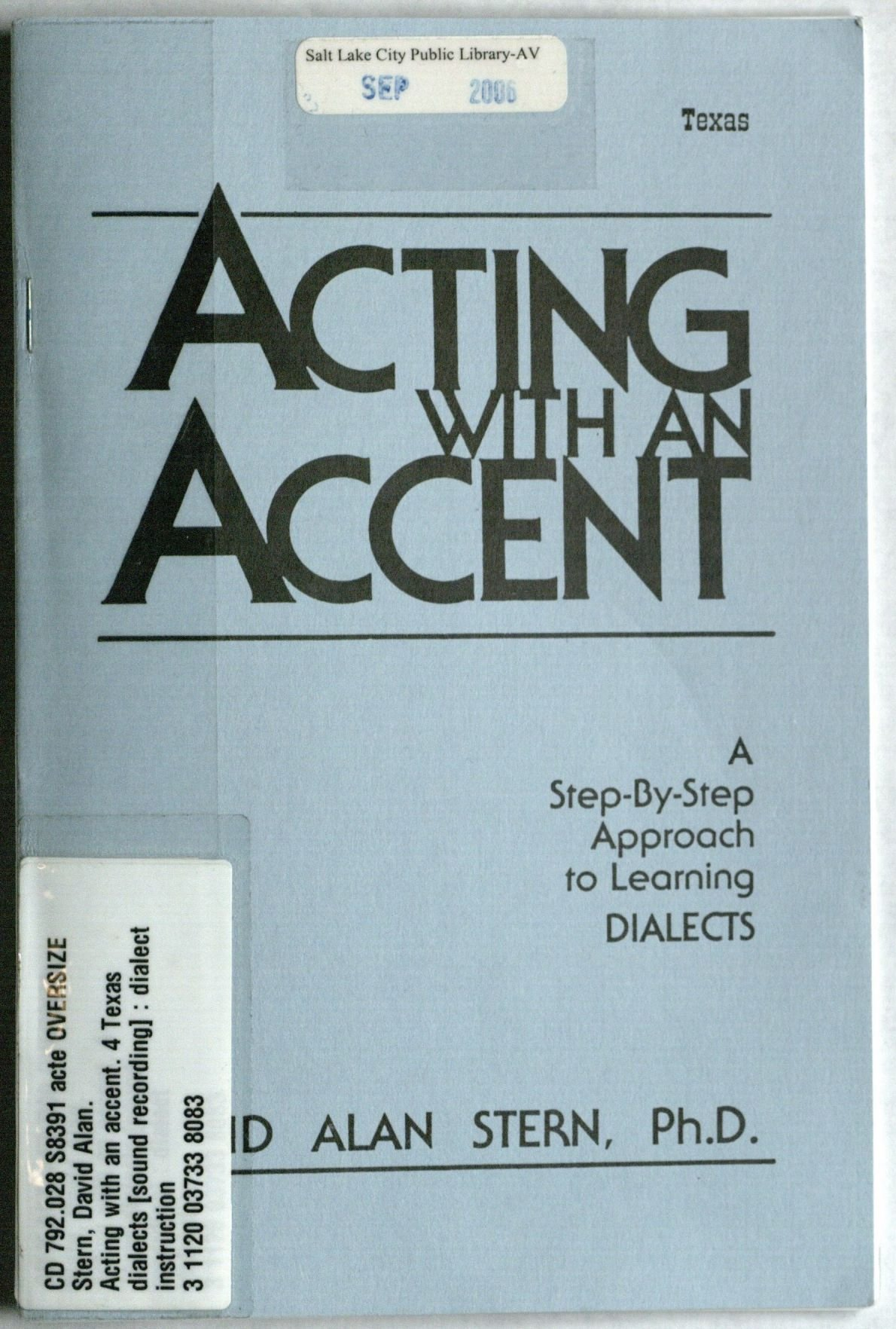 Acting With An Accent Texas Dr David Alan Stern D A Stern N A 9780926862203 Amazon Com Books