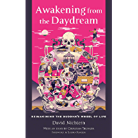 Awakening from the Daydream: Reimagining the Buddha's Wheel of Life