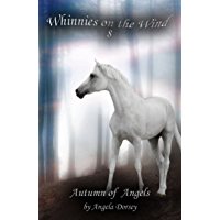 Autumn of Angels: A Wilderness Horse Adventure (Whinnies on the Wind Book 8)
