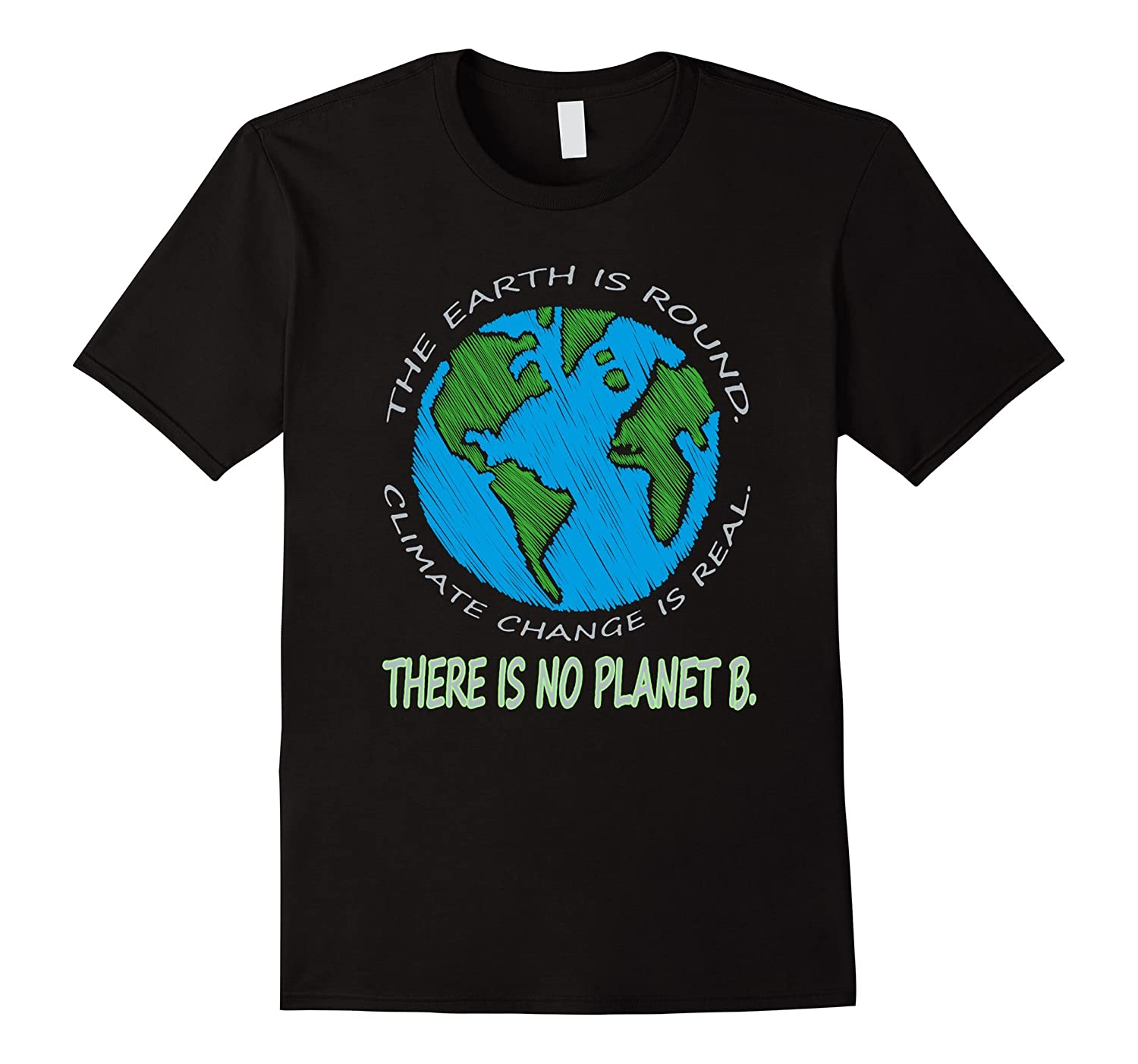 Climate Change Is Real Theres No Planet B March T-shirt-CD