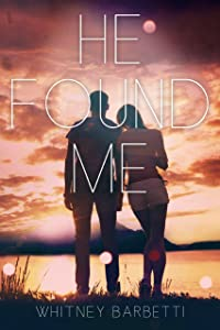He Found Me: (He Found Me #1)