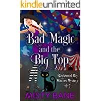 Bad Magic and the Big Top (Blackwood Bay Witches Paranormal Cozy Mystery Book 2)