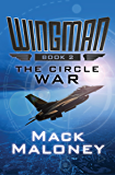 The Circle War (Wingman Book 2)