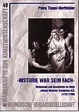 """""""Historie war sein Fach"""" - Mythologie und Geschichte im Werk Johann Heinrich Tischbeins d.Ä. (Manuskripte zur Kunstwissenschaft)"""