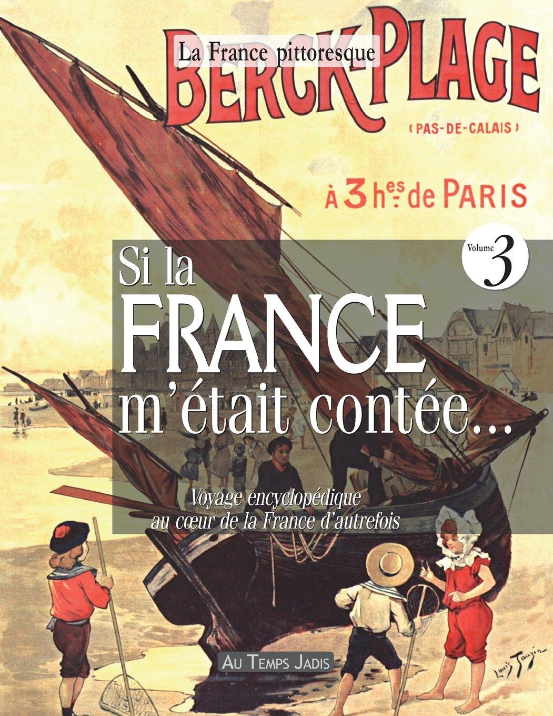 Si la France métait contée... Voyage encyclopédique au ...