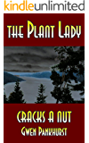 The Plant Lady Cracks a Nut (The Plant Lady Mysteries Book 2)