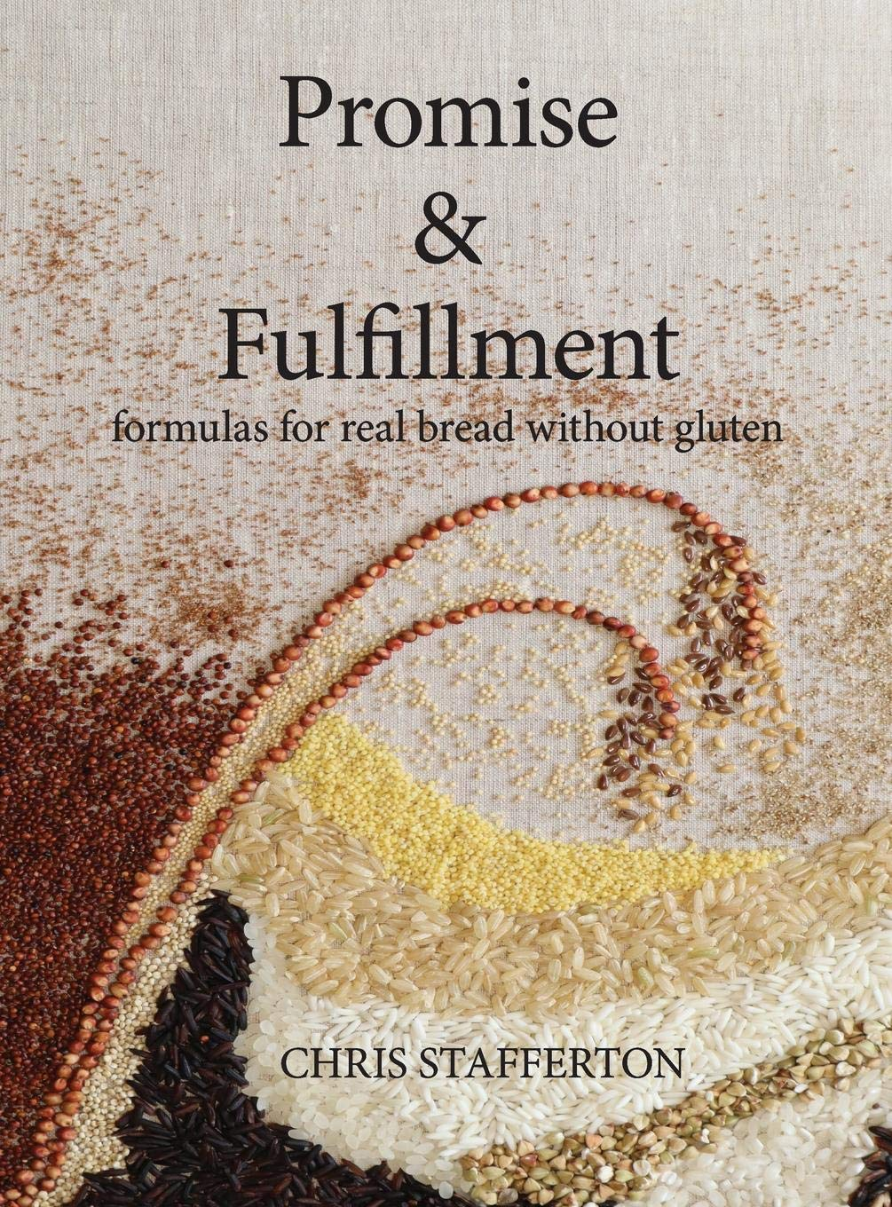 Promise & Fulfillment: formulas for real bread without gluten by Miliaceum