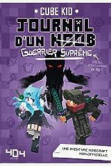 Journal d'un Noob (guerrier suprême) - tome 6- Minecraft (French Edition) Kindle Edition