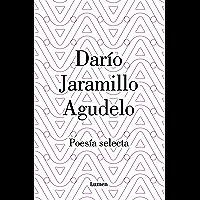 Darío Jaramillo Agudelo. Poesía selecta. (Spanish Edition)
