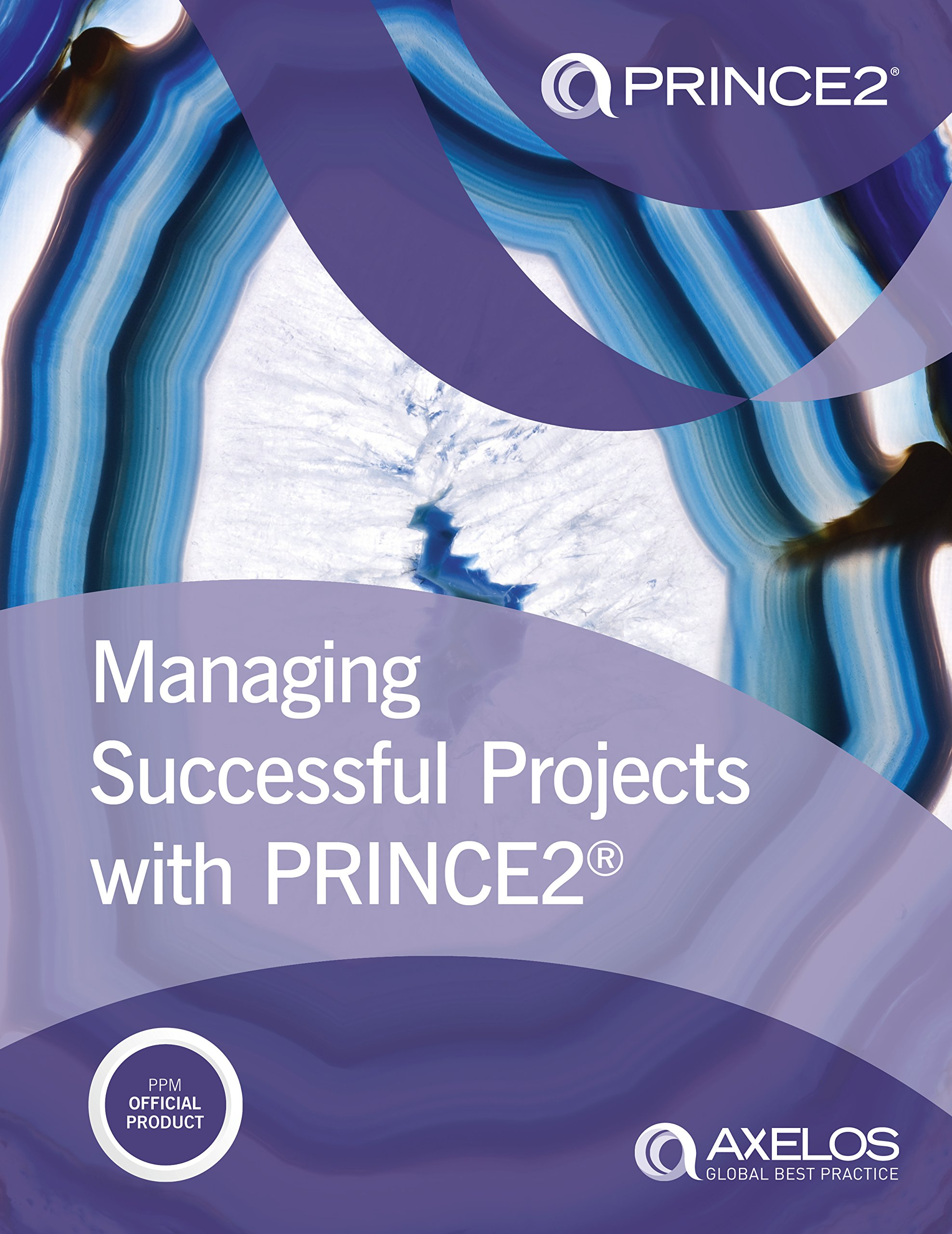 Managing successful projects with PRINCE2: Amazon.co.uk: Nigel Bennett,  AXELOS: 9780113315338: Books