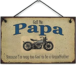 """5x8 Vintage Style Biker Sign with Classic Motorcycle Saying """"Call Me PAPA Because I'm way too Cool to be a Grandfather"""" Decorative Fun Universal Household Family Signs for Grandpa"""