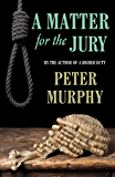 A Matter for the Jury (A Ben Schroeder Legal Thriller Book 2)