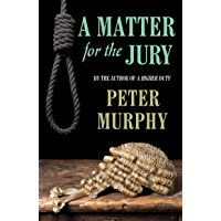 A Matter for the Jury: A dramatic capital murder trial (A Ben Schroeder legal thriller)