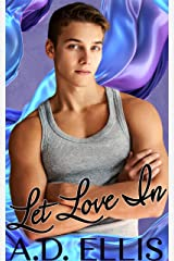 Let Love In: M/M age-gap, forced proximity, dad's best friend, bisexual-awakening romance Kindle Edition