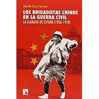 Los Brigadistas Chinos En La Guerra Civil: La llamada de España (1936-1939) (Mayor)