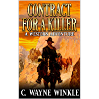 Contract For A Killer: A Western Adventure (A Wiley Judd Western Book 2)