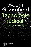 Tecnologie radicali: Il progetto della vita quotidiana (Piccola biblioteca Einaudi. I Maverick Vol. 686)