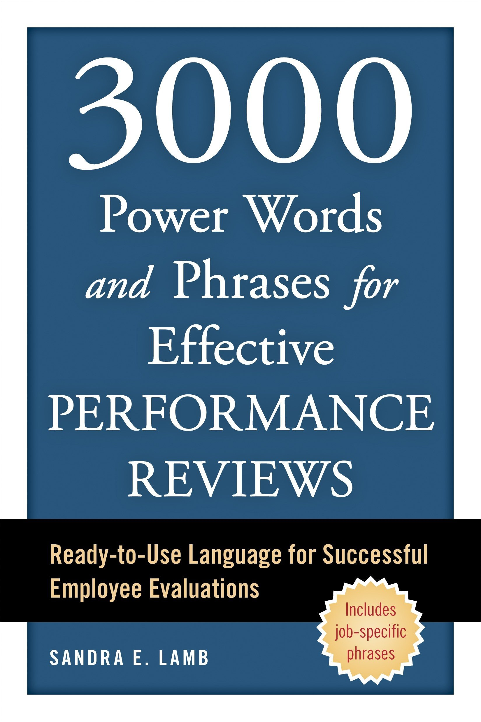 3000 Power Words and Phrases for Effective Performance Reviews: Ready-to-Use Language for Successful Employee Evaluations by Brand: Ten Speed Press