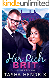 Her Rich Brit: Loving a Rich Man