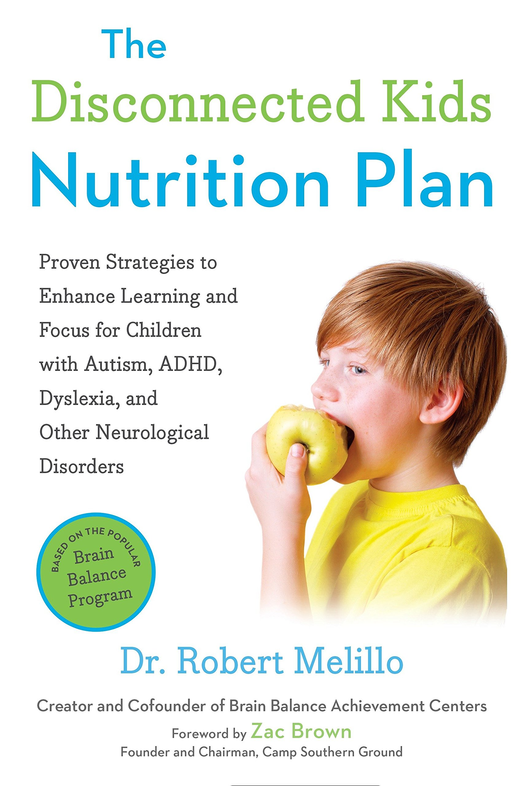 The Disconnected Kids Nutrition Plan: Proven Strategies to Enhance Learning and Focus for Children with Autism, ADHD, Dyslexia, and Other Neurological Disorders (The Disconnected Kids Series) pdf