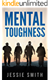 Mental Toughness: The Six Techniques Of Navy Seal Mental Toughness. How To Develop The Rock Hard Focus, Self- Discipline, and Confidence of a U.S. Navy ... Weak, Soft, Awkward Self. (English Edition)