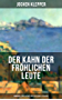 Der Kahn der fröhlichen Leute (Humorvoller Klassiker der Deutschen Literatur): Humorvoller Klassiker der Deutschen Literatur