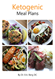 Dr. Berg's Ketogenic Diet Meal Plans: Delicious, Easy to Make & Incredibly Healthy (English Edition)