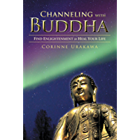 Channeling with Buddha: Find Enlightenment to Heal Your Life book cover