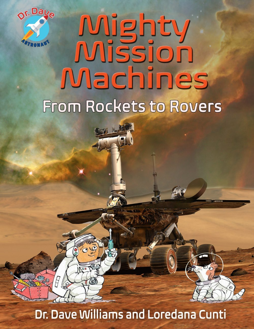 Mighty Mission Machines: From Rockets to Rovers (Dr. Dave, Astronaut) by Annick Press (Image #1)