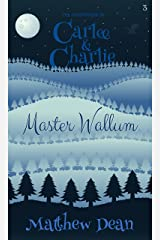 Master Wallum (The Adventures of Carlee & Charlie #3) Kindle Edition