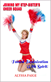 Joining My Step-Sister's Cheer Squad: Forced Feminization With Spirit!