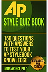 AP Associated Press Styleguide Quiz Book: 150 Questions with Answers to Test your AP Guide Knowledge Kindle Edition
